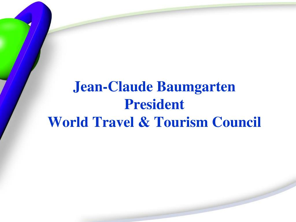 jean claude baumgarten president world travel tourism council l.
