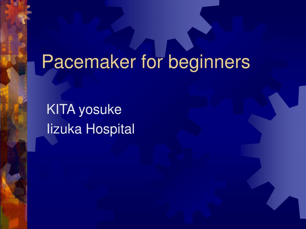 pacemaker for beginners