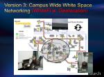 version 3 campus wide white space networking whitefi w geolocation