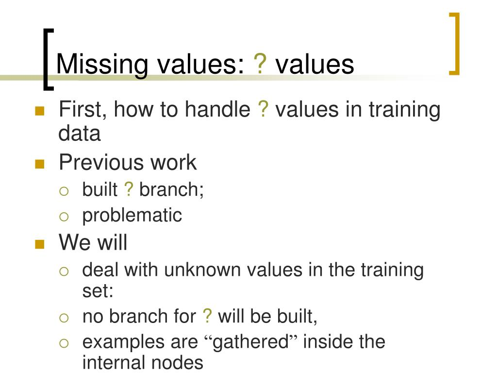 Missing values:
