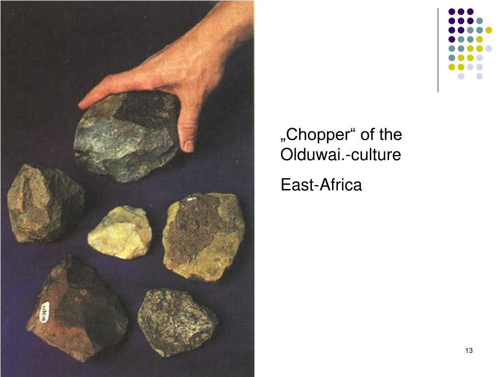 """""""Chopper"""" of the Olduwai.-culture"""