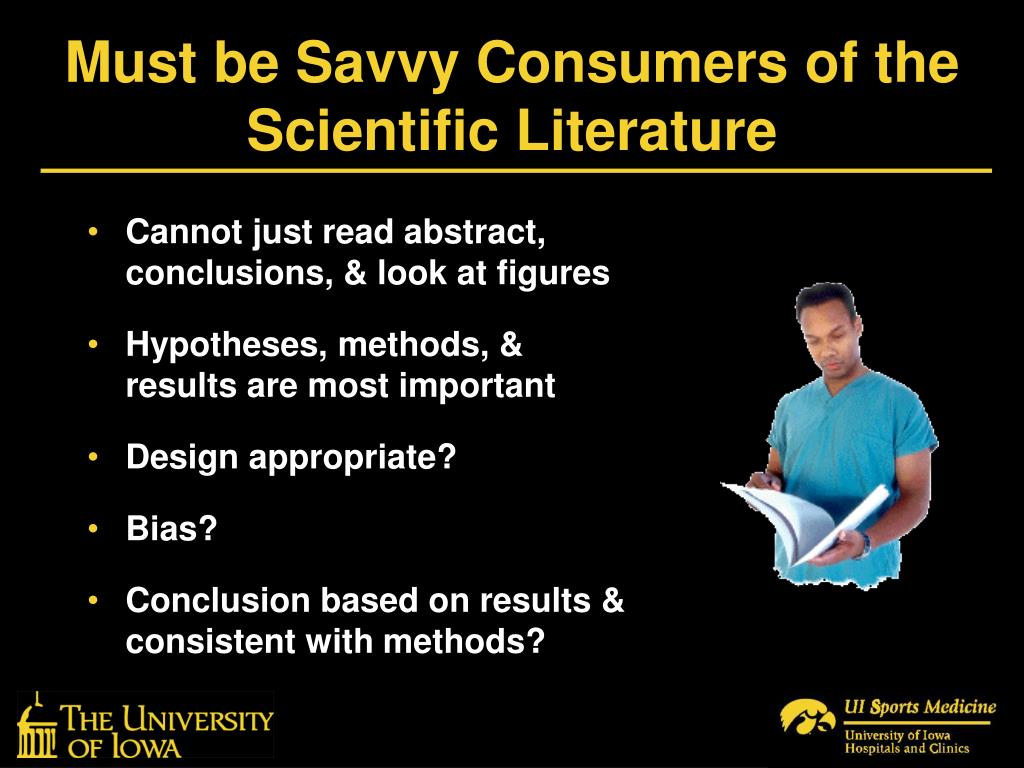Must be Savvy Consumers of the Scientific Literature