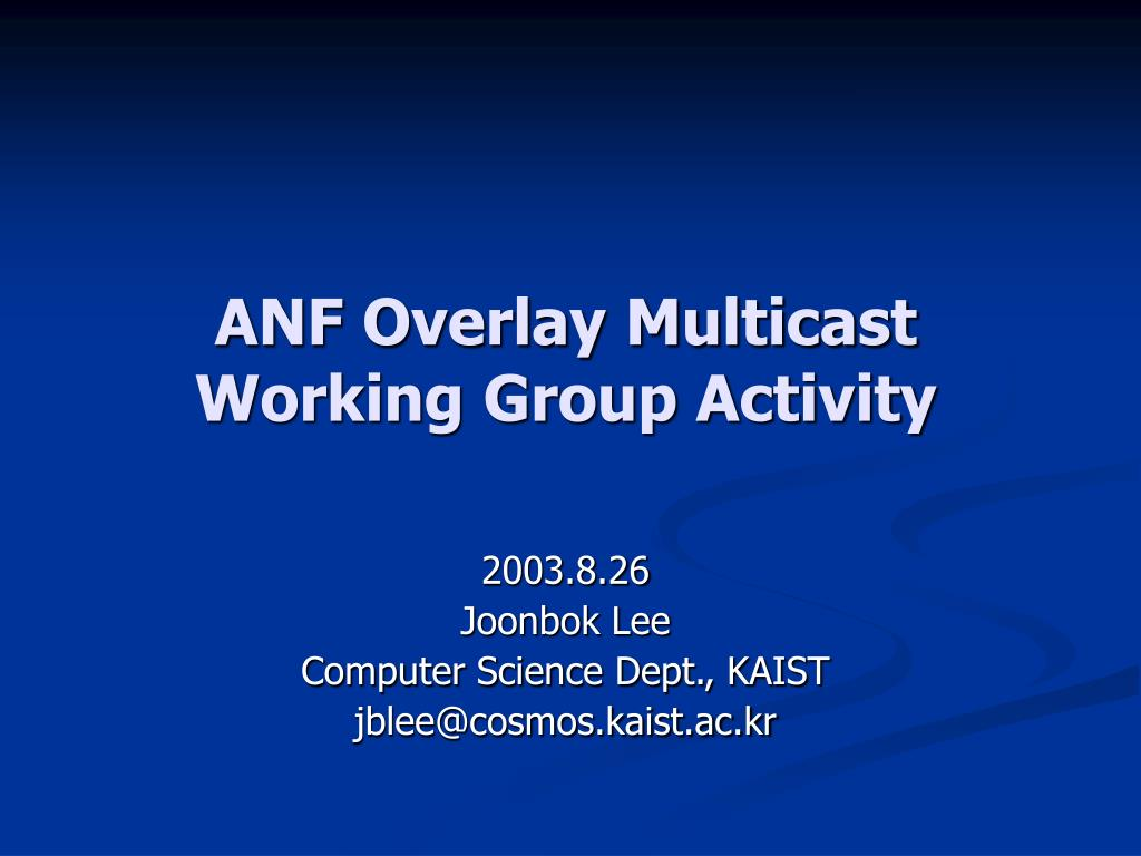 anf overlay multicast working group activity l.