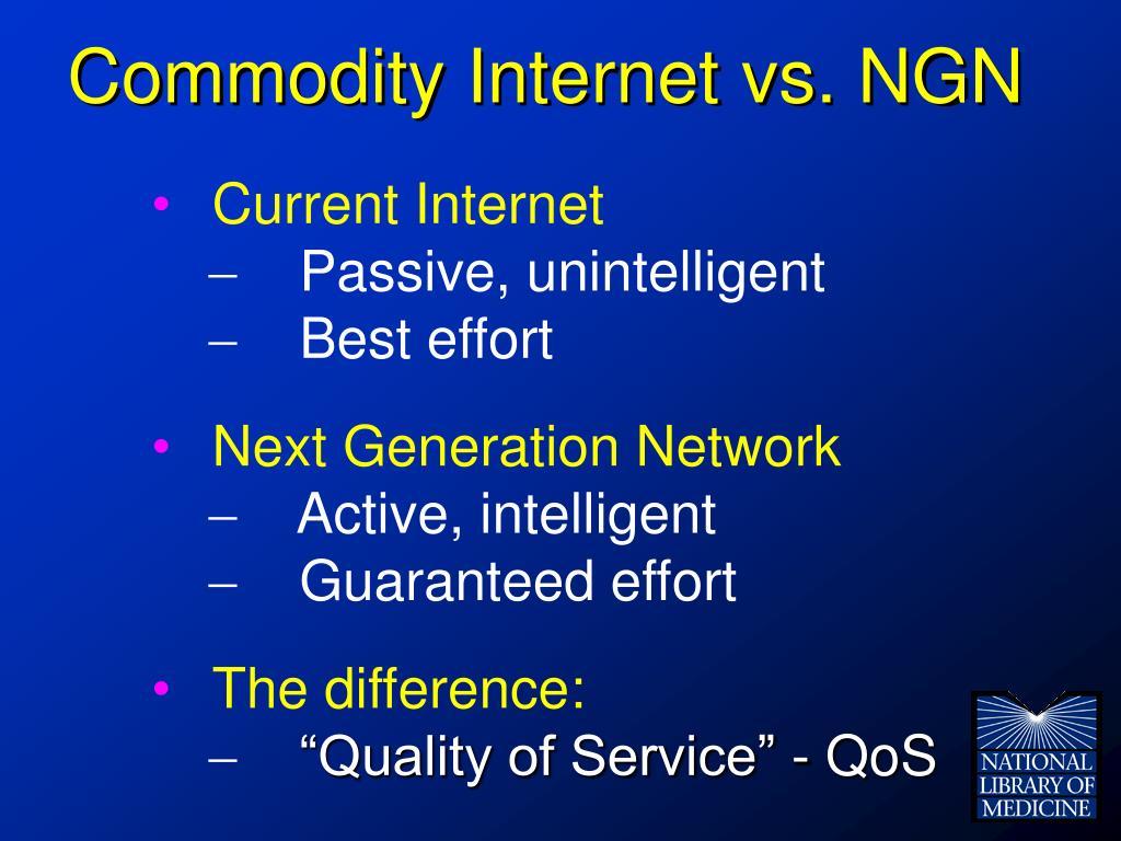 Commodity Internet vs. NGN