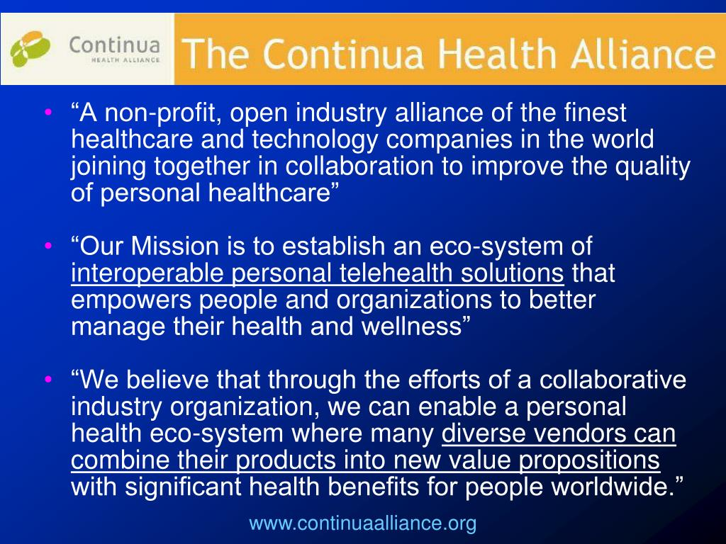 """""""A non-profit, open industry alliance of the finest healthcare and technology companies in the world joining together in collaboration to improve the quality of personal healthcare"""""""