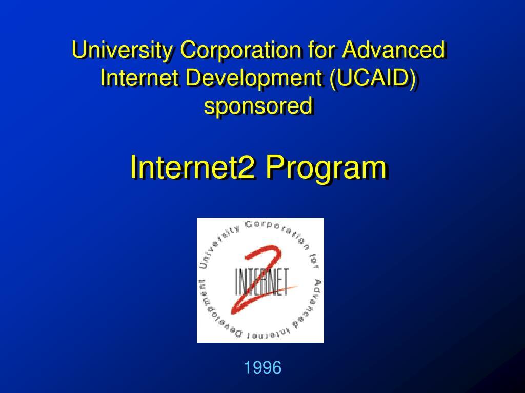 University Corporation for Advanced Internet Development (UCAID)