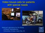 video house calls for patients with special needs