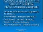factors which affect the rate of a chemical reaction bonds must break