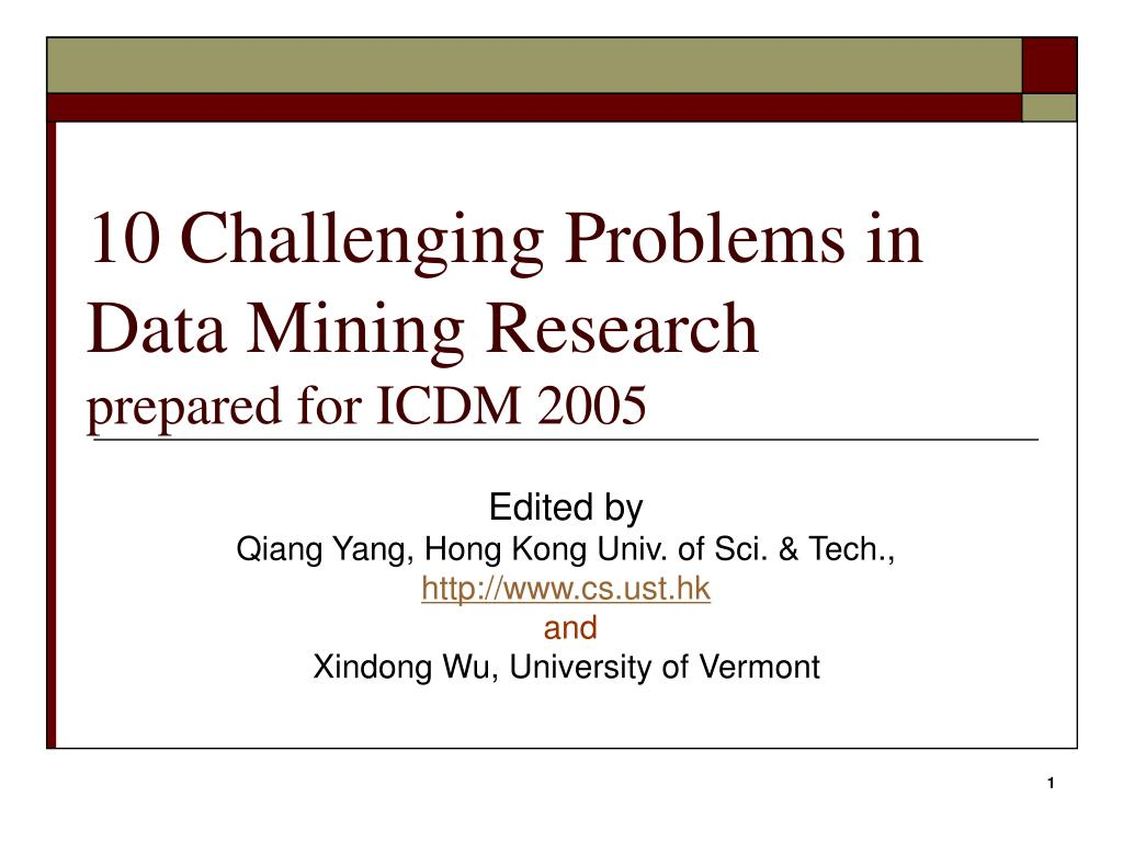 10 challenging problems in data mining research prepared for icdm 2005 l.
