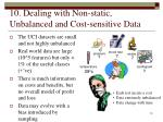 10 dealing with non static unbalanced and cost sensitive data