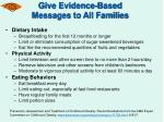 give evidence based messages to all families