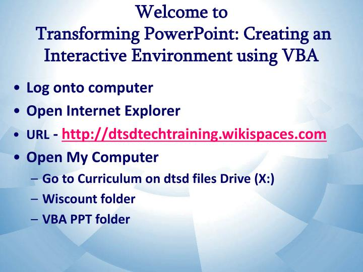 welcome to transforming powerpoint creating an interactive environment using vba n.