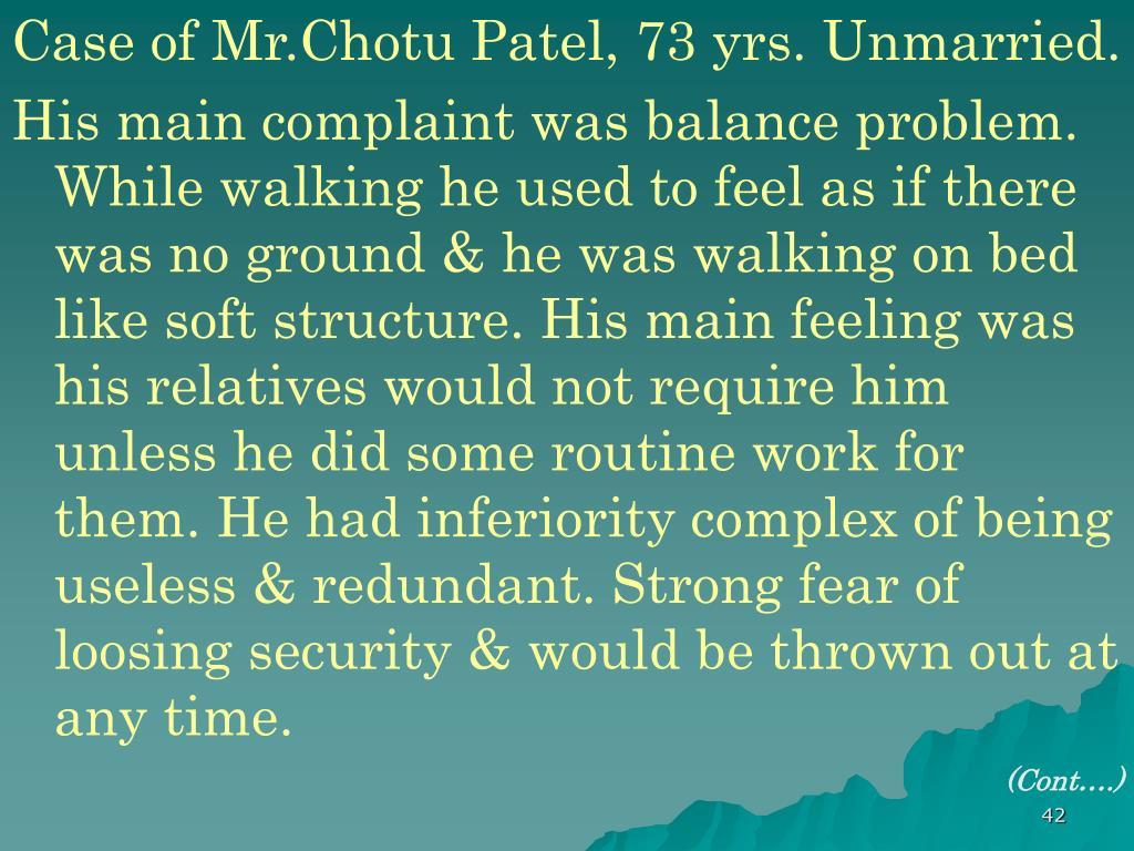 Case of Mr.Chotu Patel, 73 yrs. Unmarried.