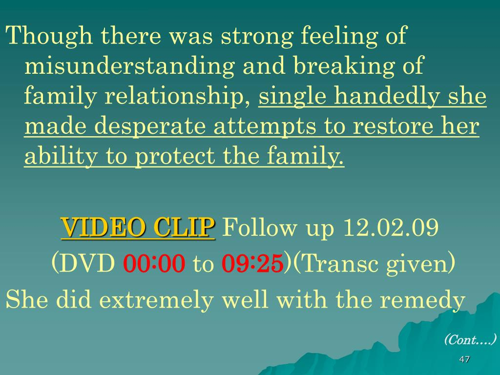 Though there was strong feeling of misunderstanding and breaking of family relationship,