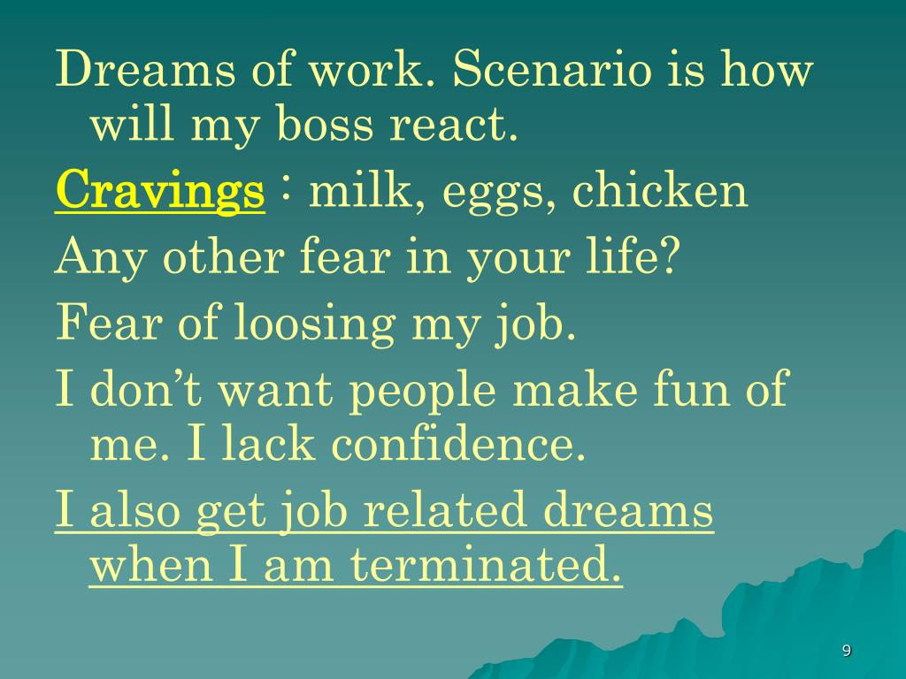 Dreams of work. Scenario is how will my boss react.