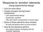 response to emotion elements using experimental design