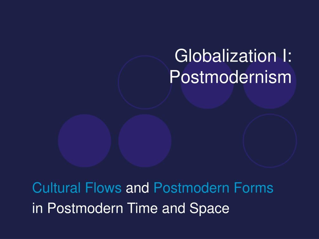 ppt globalization i postmodernism powerpoint presentation id 410510