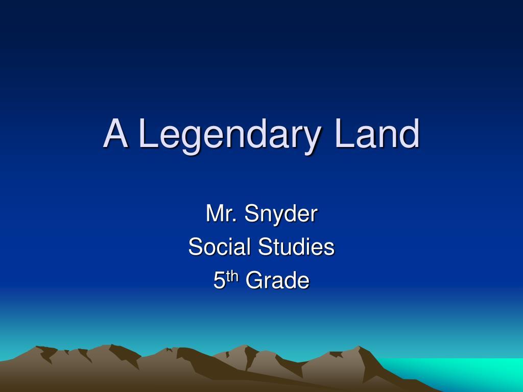 A Legendary Land