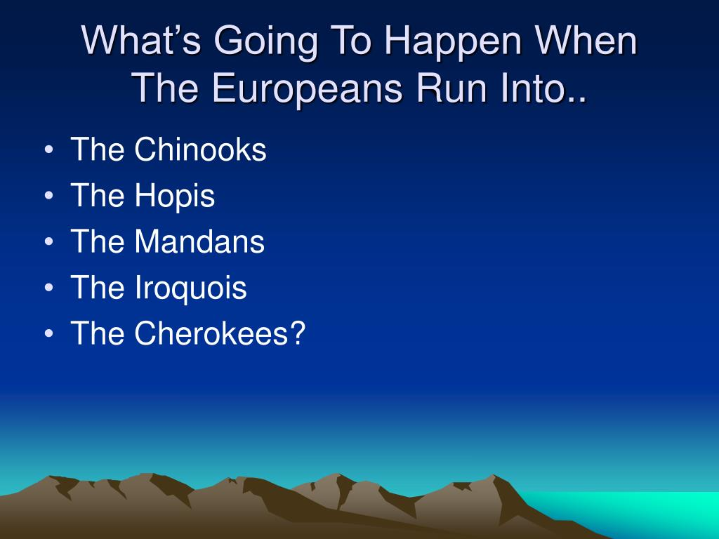 What's Going To Happen When The Europeans Run Into..