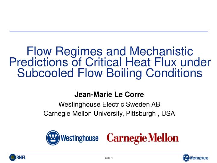 Flow Regimes and Mechanistic Predictions of Critical Heat Flux under Subcooled Flow Boiling Conditio...