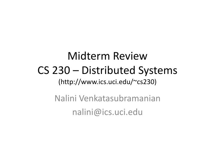 midterm review cs 230 distributed systems http www ics uci edu cs230 n.