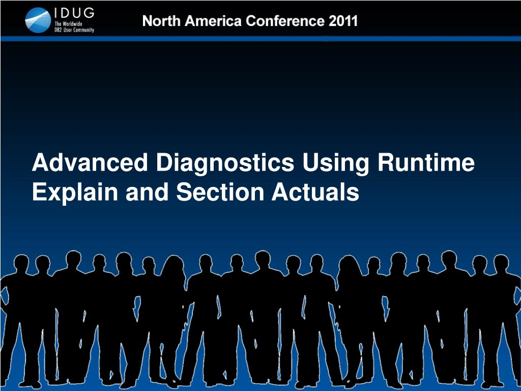 Advanced Diagnostics Using Runtime Explain and Section Actuals