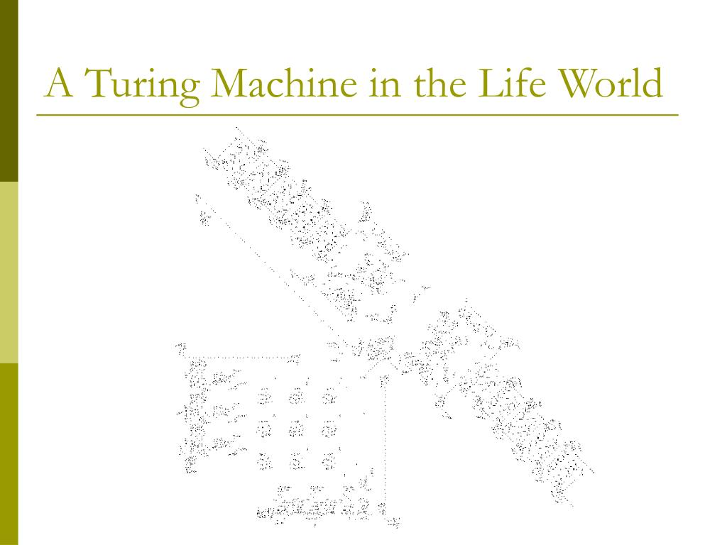 A Turing Machine in the Life World