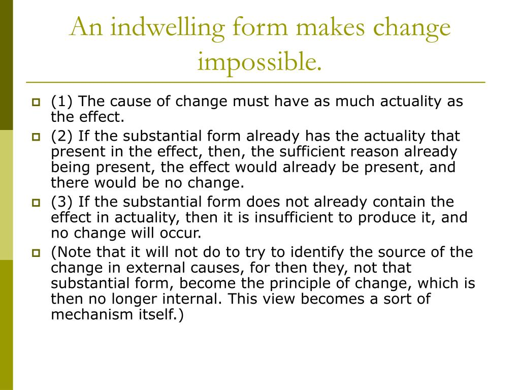 An indwelling form makes change impossible.