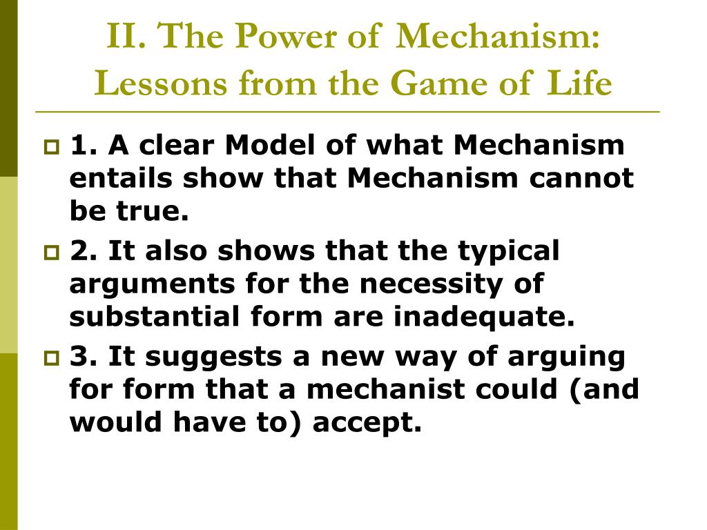 II. The Power of Mechanism: Lessons from the Game of Life