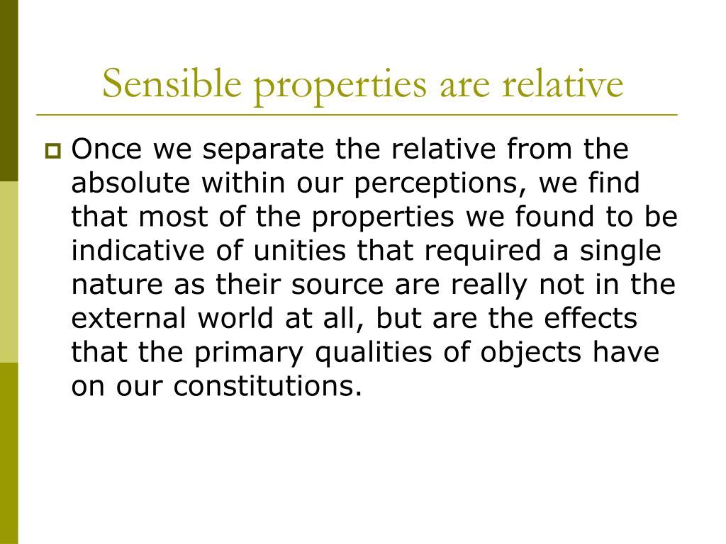 Sensible properties are relative