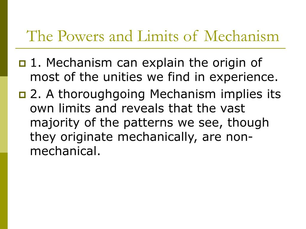The Powers and Limits of Mechanism