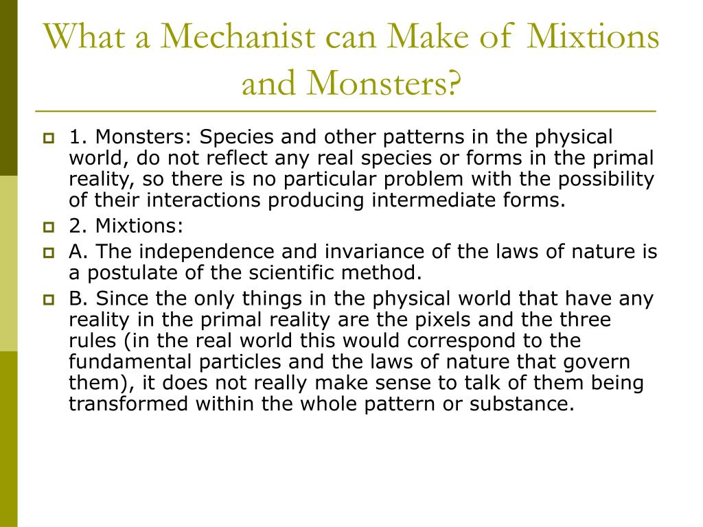 What a Mechanist can Make of Mixtions and Monsters?