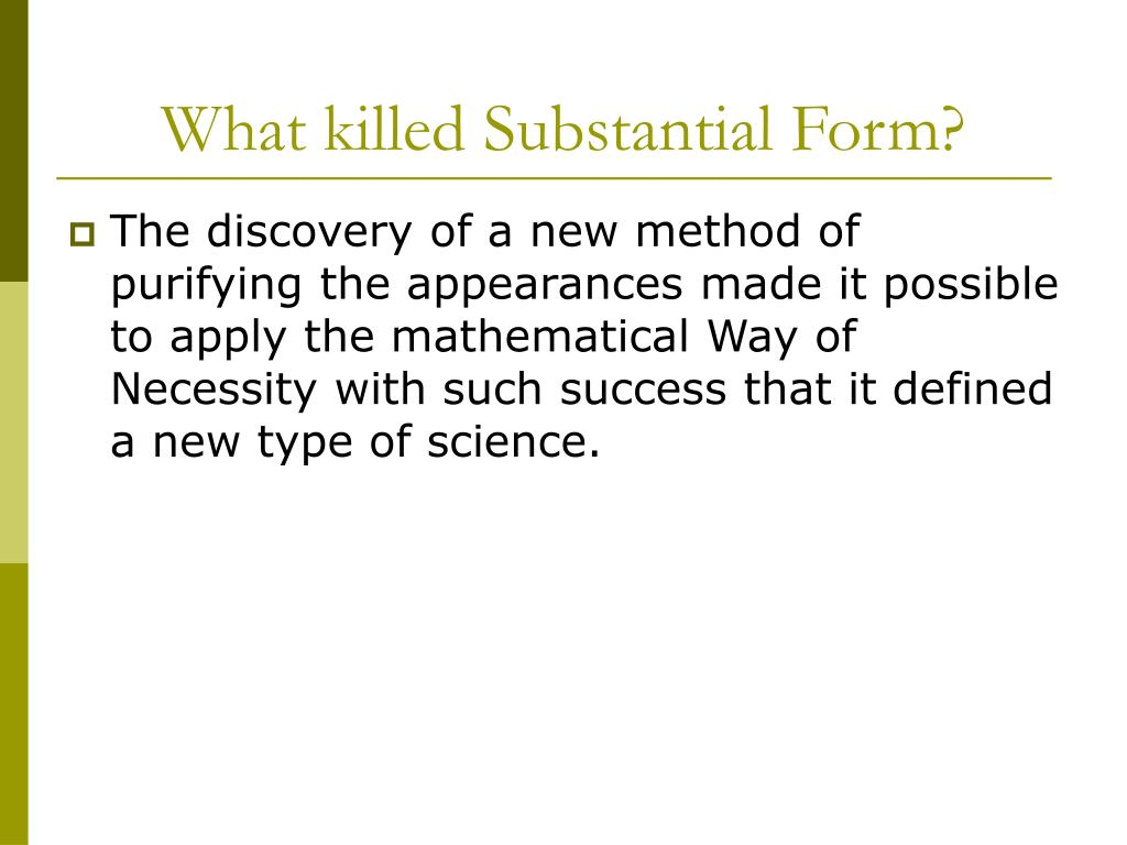 What killed Substantial Form?