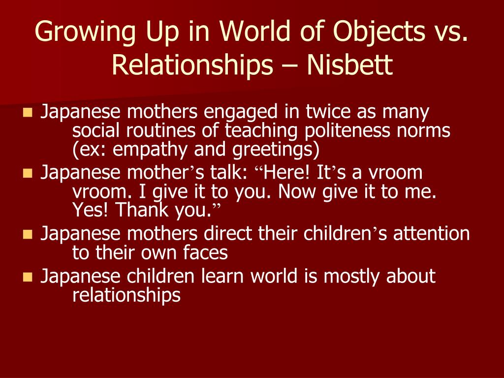 Growing Up in World of Objects vs. Relationships – Nisbett