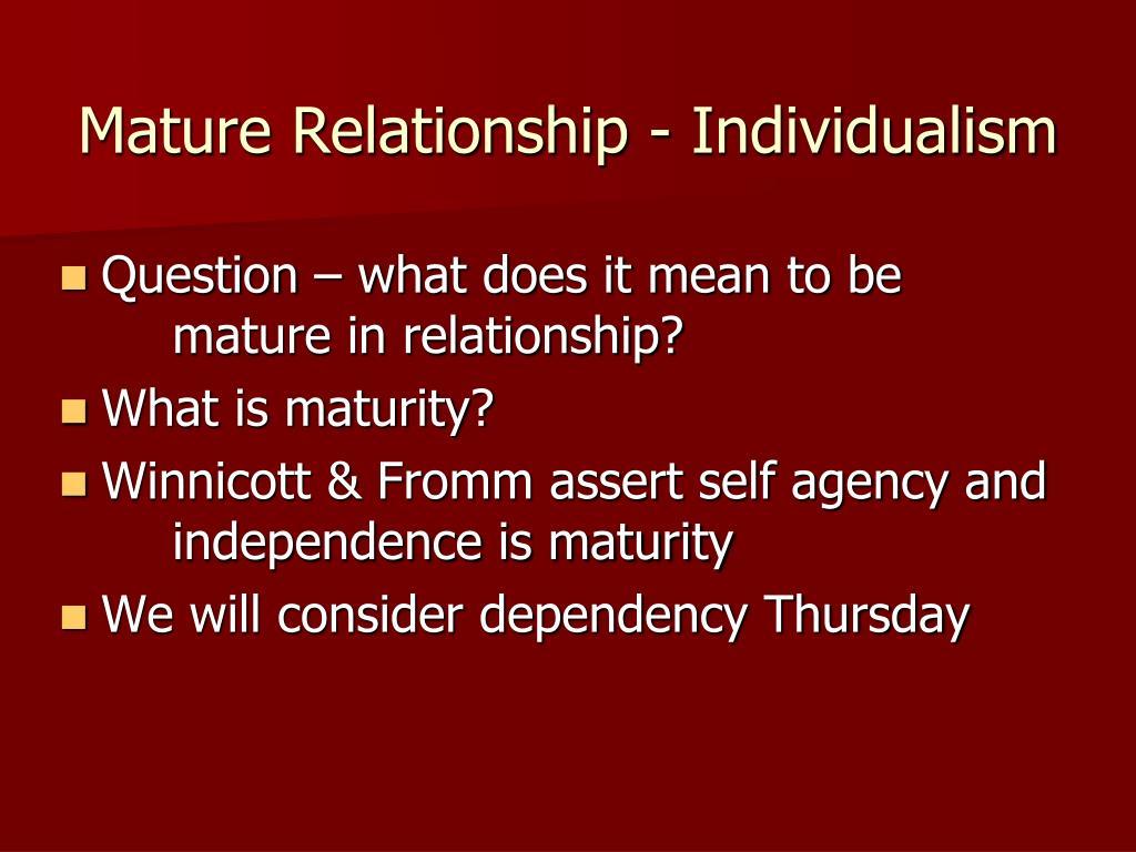 Mature Relationship - Individualism