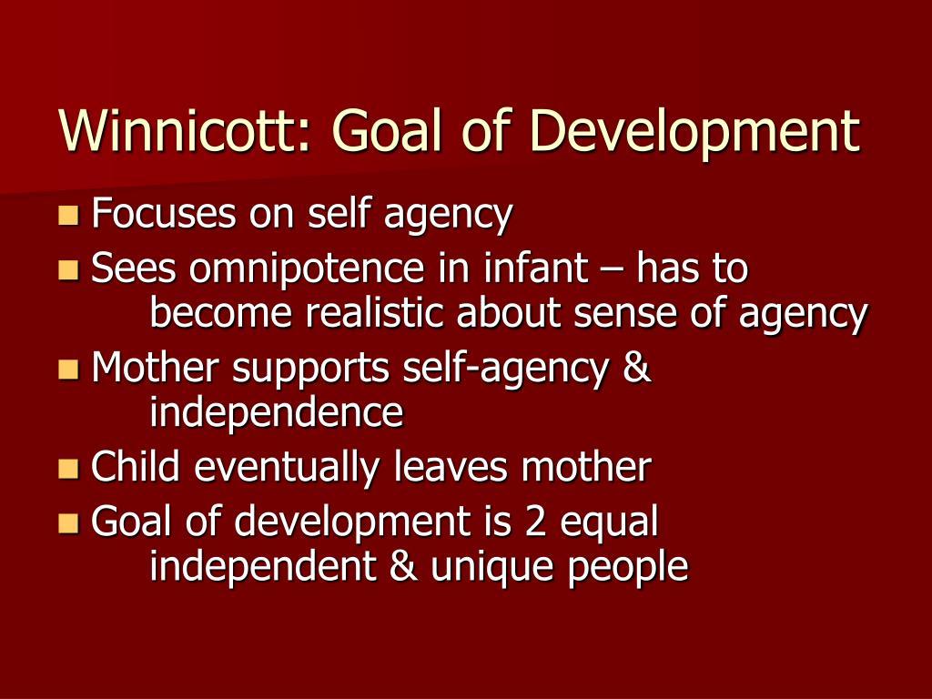 Winnicott: Goal of Development
