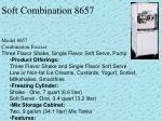 soft combination 8657