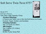 soft serve twin twist 8757