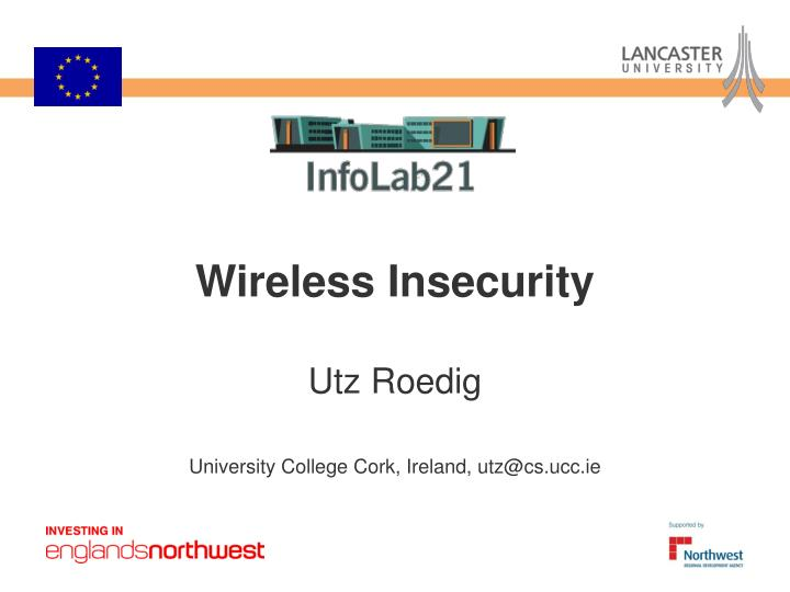 Wireless insecurity utz roedig university college cork ireland utz@cs ucc ie
