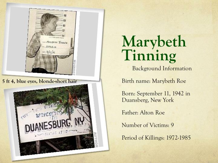 marybeth tinning Year after year, one after the other, the babies of mary beth tinning died, nine of them over the past 14 years the causes were listed variously as natural or undetermined or sudden infant death.