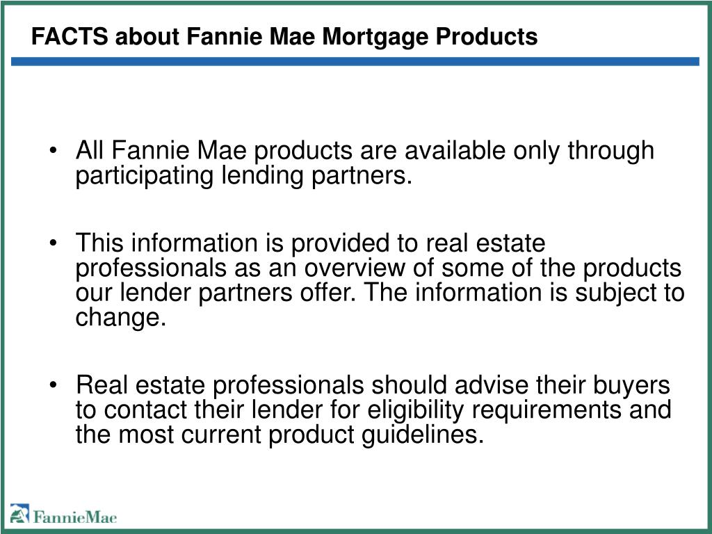 FACTS about Fannie Mae Mortgage Products