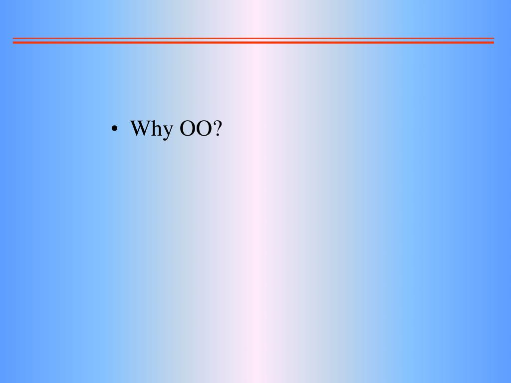 Why OO?