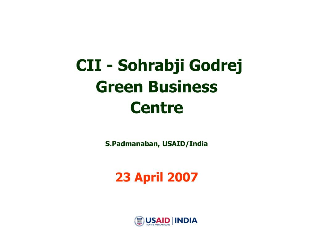 cii sohrabji godrej green business centre s padmanaban usaid india 23 april 2007 l.