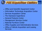 fss acquisition centers