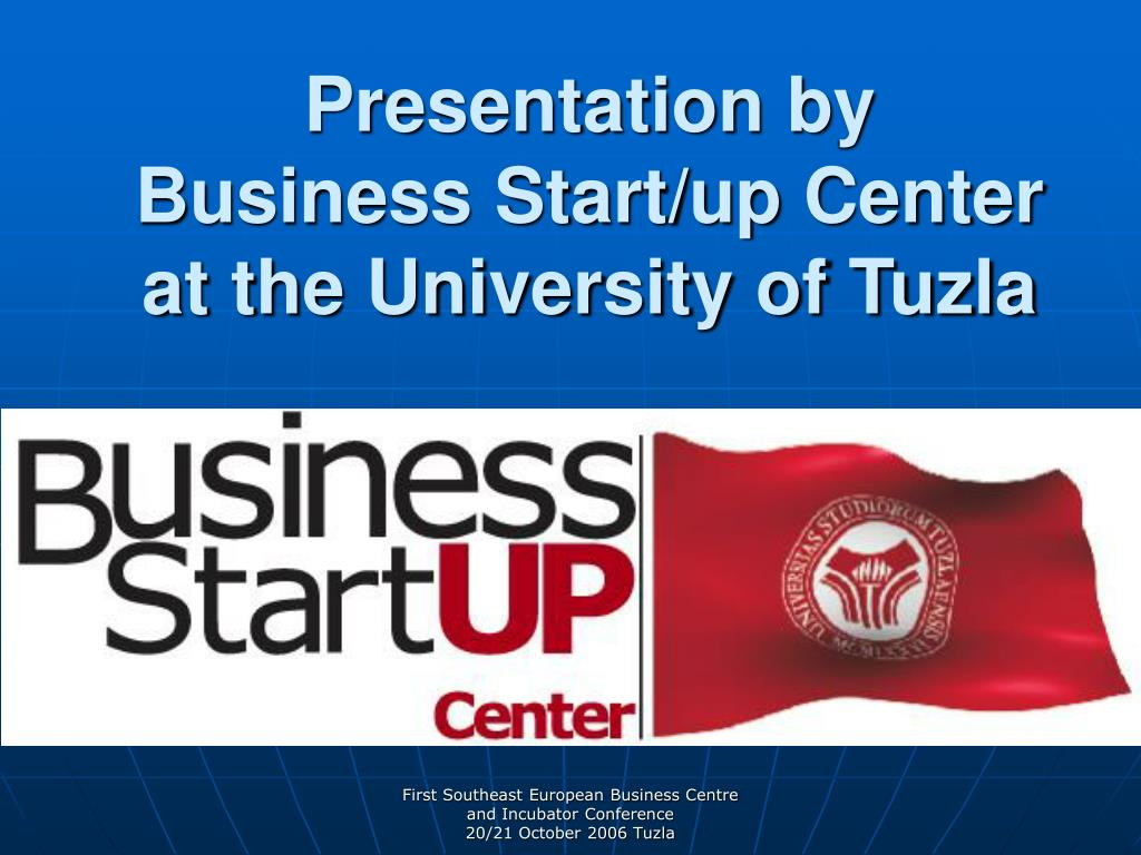 presentation by business start up center at the university of tuzla l.