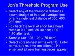 jon s threshold program use