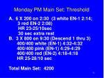 monday pm main set threshold