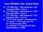 tues pm main set active rest