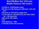 wed pm main set vo2 max middle distance 400 meters