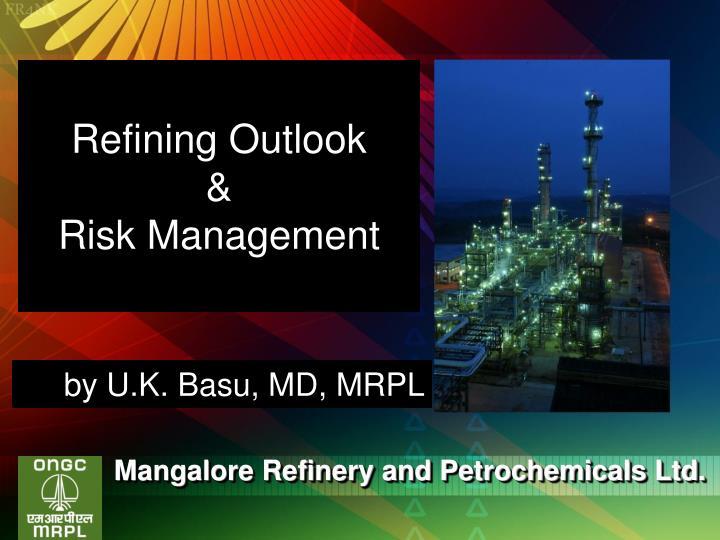 refining outlook risk management n.